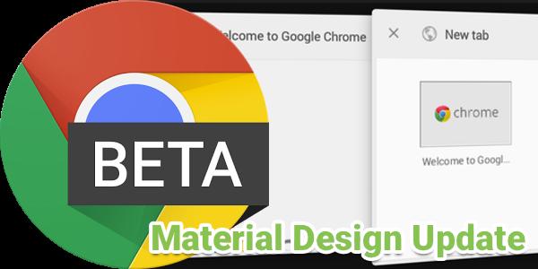 Chrome Beta ปรับหน้าตาเป็น material design และอัพเดทอื่นๆเพียบ